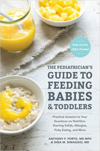 The Pediatricians' Guide to Feeding Babies and Toddlers